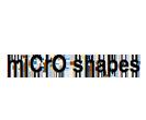 Microshapes